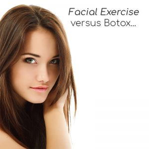 facial exercise versus botox