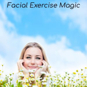 facial exercise magic